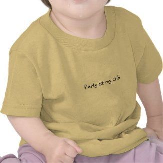 """Party at my crib"" Baby Onsie Tee Shirt"