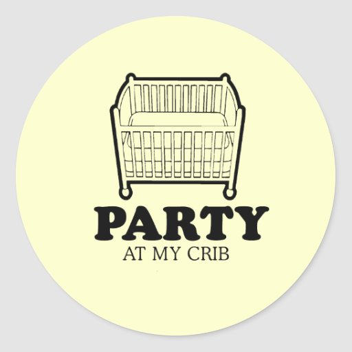 Party at my crib baby t-shirt classic round sticker