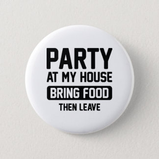 Party At My House Button