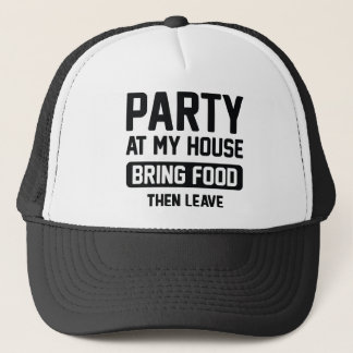Party At My House Trucker Hat