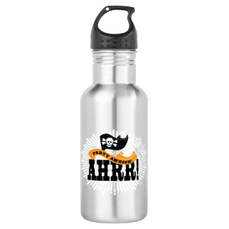 Party aweigh! Arrrr! - Pirate Sayings Stainless Steel Water Bottle