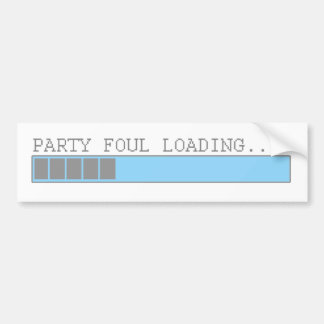 Party foul loading funny mens girls humor bumper sticker