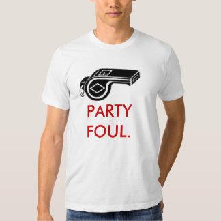 PARTY FOUL. TSHIRT