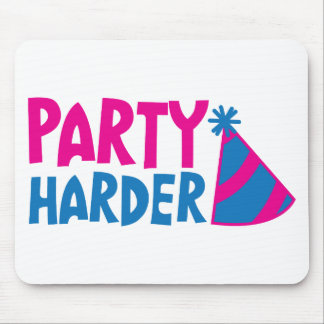 PARTY HARDER! with party hat Mouse Pad