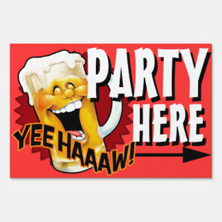 Party here! Beer. BBQ. Reunion. Celebration Lawn Sign