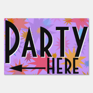 PARTY here. Celebration. Customizable Yard Sign