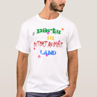 Party in ENTERTAINMENT LAND T-Shirt