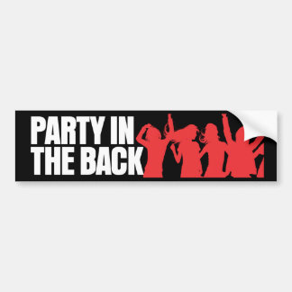 Party in the Back Car Bumper Sticker