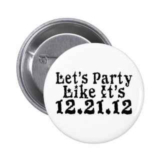 Party Like 2012 Button