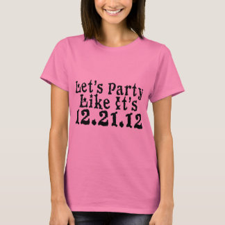 Party Like 2012 T-Shirt