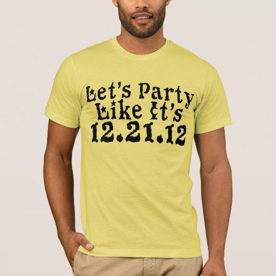 Party Like 2012 Tee Shirt