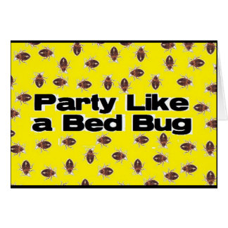 Party Like a Bed Bug Greeting Card