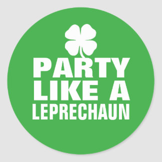 Party Like a Leprechaun Classic Round Sticker