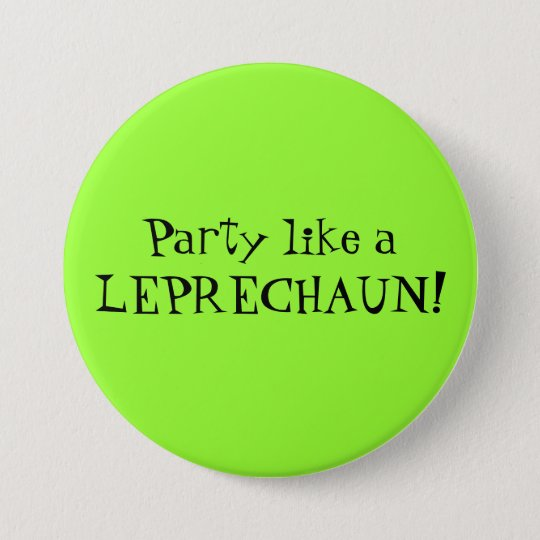 Party like a LEPRECHAUN! Pinback Button