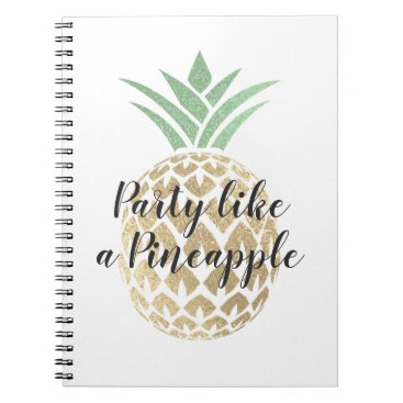 Hawaiian Themed Party Like a Pineapple Birthday or Wedding Notebook