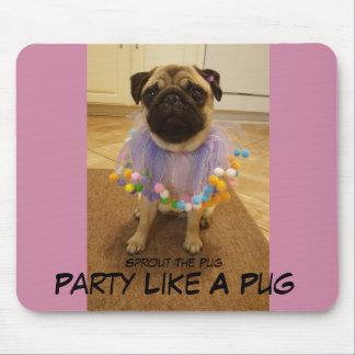 Party Like A Pug Mouse Pad