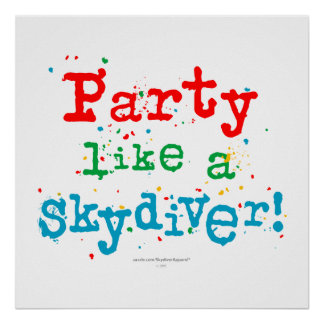 Party like a SKYDIVER! Poster