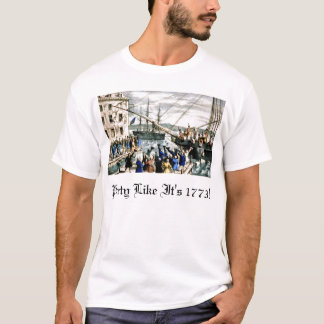 Party Like It's 1773! T-Shirt
