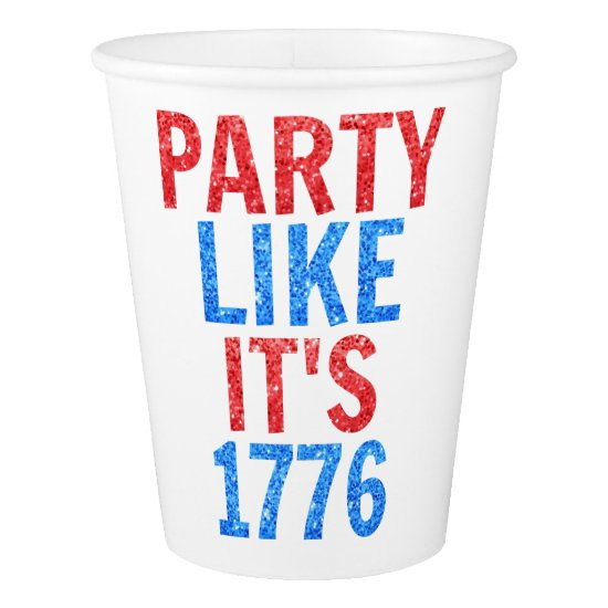 Party Like It's 1776 // July 4th Glitter Text Paper Cup