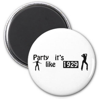 Party like it's 1929 2 inch round magnet