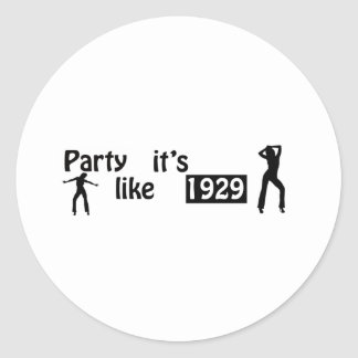 Party like it's 1929 classic round sticker