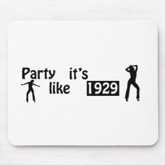 Party like it's 1929 mouse pad