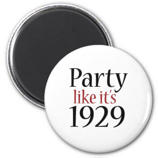 Party Like It's 1929 (Recession) 2 Inch Round Magnet