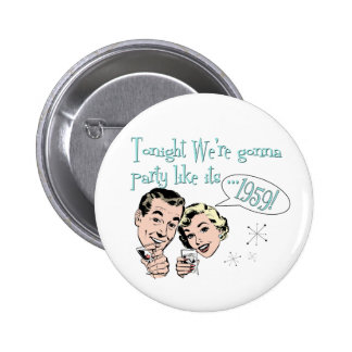 Party like it's 1959! button