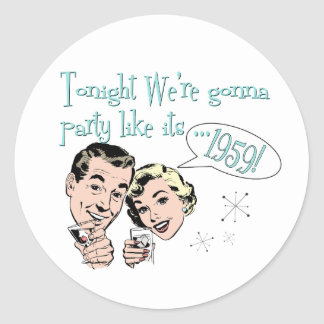 Party like it's 1959! classic round sticker