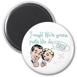 Party like it's 1959! magnet