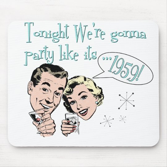 Party like it's 1959! mouse pad
