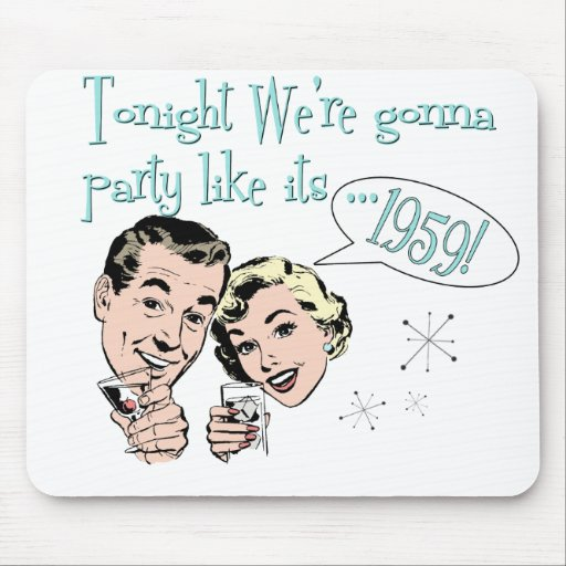 Party like it's 1959! mousepads