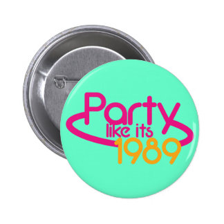 PARTY like it's 1989 2 Inch Round Button