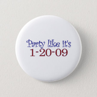 Party Like It's 1-20-2009 Button