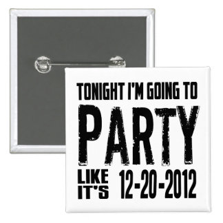 Party Like It's 2012 Button