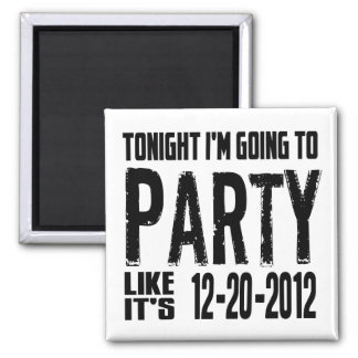 Party Like It's 2012 2 Inch Square Magnet