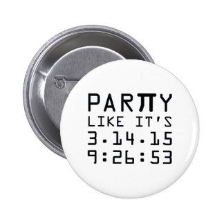 Party Like It's 3.14.15 9:26:53 Pinback Button