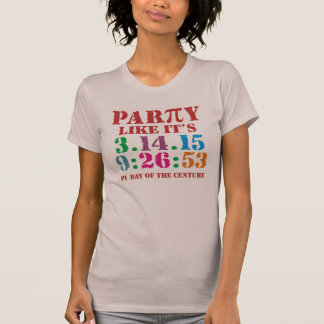 Party like it's 3.14.15 9:26:53 t-shirt Pi 2015