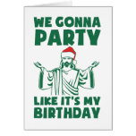 Party Like It's A Christmas Birthday Cards