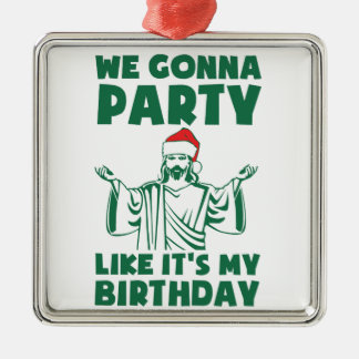 Party Like It's A Christmas Birthday Metal Ornament