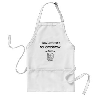 Party like there's NO TOMORROW ~2012~ Adult Apron