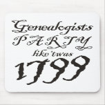 Party Like 'Twas 1799 Mouse Pad