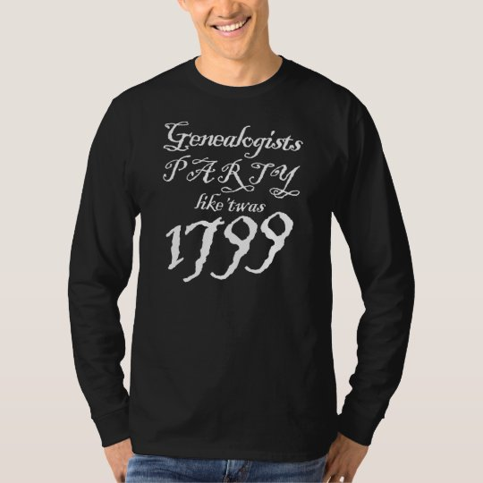 Party Like 'Twas 1799 T-Shirt