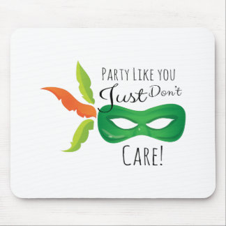Party Like You Just Don't Care! Mousepads