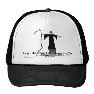 Party like your life depends on it trucker hat
