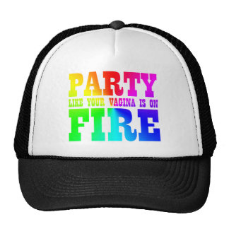Party Like Your Vagina Is On Fire Trucker Cap Trucker Hat