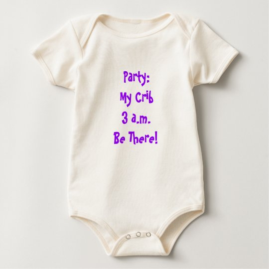 Party: My Crib, 3 a.m., Be There! Baby Bodysuit