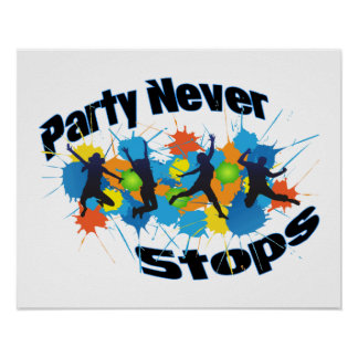Party Never Stops Posters