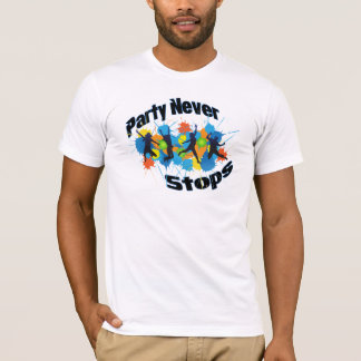 Party Never Stops T-Shirt