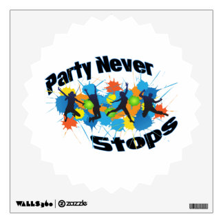 Party Never Stops Wall Graphics